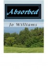 Absorbed - Jo Williams