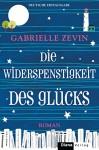 Die Widerspenstigkeit des Glücks: Roman - Gabrielle Zevin, Renate Orth-Guttmann