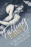 Falling Fast - Aurora Rose Reynolds