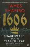 1606: Shakespeare and the Year of Lear - James Shapiro