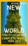 New World -Songs Of Love And Spirit -Complete Works (1989-2011) - Jessie Jasen