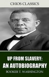 Up From Slavery: An Autobiography - Booker T. Washington