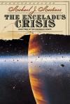 The Enceladus Crisis: Book Two of the Daedalus Series - Michael J. Martinez