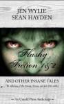 Flashy Fiction and Other Insane Tales (Bundle Vol 1 & 2) - Jen Wylie, Sean Hayden