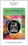 The Hyperlinked Life: Live with Wisdom in an Age of Information Overload (Frames) - Barna Group, Jun Young, David Kinnaman