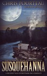 Susquehanna: A Second Tale of Bestimmung Company (Books of B Company Book 2) - Chris Pourteau