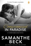 Compromised in Paradise (Compromise Me) (Volume 3) - Samanthe Beck