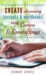 Create stunning journals & workbooks using Canva & CreateSpace - Sarah Lentz