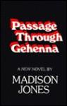 Passage Through Gehenna - Madison Jones