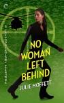 No Woman Left Behind: A Lexi Carmichael Mystery, Book Six - Julie Moffett