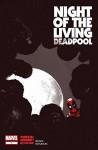 Night of the Living Deadpool #1 (of 4) - Cullen Bunn, Ramon Rosanas, Jaw Shaw