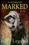Marked: Book 1 of the Lost Legacy series (The Lost Legacy Pack) - Kara Legend