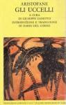 Gli uccelli - Aristophanes, Giuseppe Zanetto, Dario Del Corno