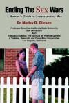 Ending the Sex Wars: A Woman's Guide to Understanding Men - Morley D. Glicken