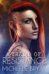 Strain of Resistance (The Bixby Series Book 1) - MS Michelle Crowningshield-Bryan