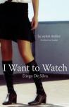 I Want To Watch - Diego De Silva