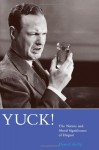 Yuck!: The Nature and Moral Significance of Disgust - Daniel Kelly