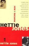 How I Became Hettie Jones - Hettie Jones