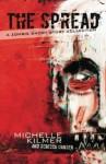 The Spread: A Zombie Short Story Collection - Michelle Kilmer, Rebecca Hansen