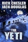 The Yeti: A Novel - Rick Chesler, Jack Douglas