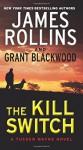 The Kill Switch: A Tucker Wayne Novel - James Rollins, Grant Blackwood