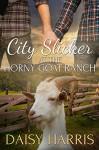 City Slicker at the Horny Goat Ranch - Daisy Harris