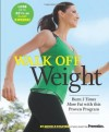 Walk Off Weight: Burn 3 Times More Fat with This Proven Program - Michele Stanten