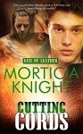 Cutting Cords (Kiss of Leather #6) - Morticia Knight