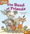 The Band of Friends - Michaela Morgan