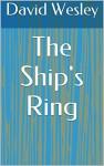 The Ship's Ring - David Wesley
