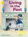 Living in the Past (Oxford Reading Tree: Stages 8-11: Jackdaws: Pack 3) - Adam Coleman, Mike Poulton