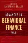 Advances in Behavioral Finance, Volume II (Roundtable Series in Behavioral Economics) - Richard H. Thaler