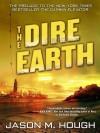 The Dire Earth: A Novella - Jason M. Hough