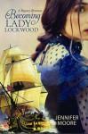 Becoming Lady Lockwood - Jennifer Moore