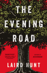 The Evening Road - Laird Hunt
