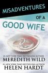 Misadventures of a Good Wife - Meredith Wild, Helen Hardt