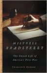 Mistress Bradstreet: The Untold Life of America's First Poet - Charlotte Gordon
