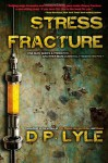 Stress Fracture: Book One in the Dub Walker Series - Douglas P. Lyle