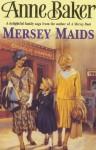 Mersey Maids - Anne Baker