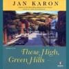 These High, Green Hills (Mitford Years #3) - Jan Karon, John McDonough