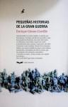 Pequeñas historias de la Gran Guerra - Benito Pérez Galdós, Javier Azpeitia, Enrique Gómez Carrillo