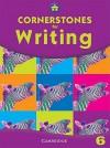 Cornerstones for Writing Pupil's Book, Year 6 - Alison Green, Jill Hurlstone, Diane Skipper