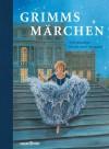 Grimms Märchen: vollständige Ausgabe - Charlotte Dematons, Brothers Grimm, Jacob Grimm, Wilhelm Grimm