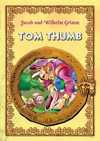 Tom Thumb - Jacob Grimm, Wilhelm Grimm