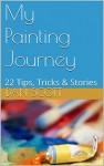 My Painting Journey: 22 Tips, Tricks & Stories - Dan Scott