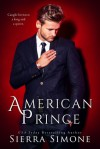 American Prince (New Camelot Trilogy #2) - Sierra Simone