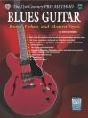 The 21st Century Pro Method: Blues Guitar -- Rural, Urban, and Modern Styles, Spiral-Bound Book & CD [With CD] - Don Latarski, Warner Bros
