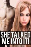 She Talked Me Into It! (Dorm Sluts) - N.S. Charles