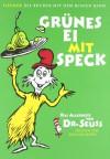 Grünes Ei mit Speck : das Allerbeste - Dr. Seuss, Felicitas Hoppe