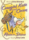 Cowgirl Kate and Cocoa: Rain or Shine - Erica Silverman, Betsy Lewin